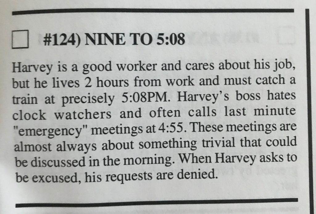 This case is about a boss that asks a man to stay for meetings often around 4:55pm when he has a train to catch